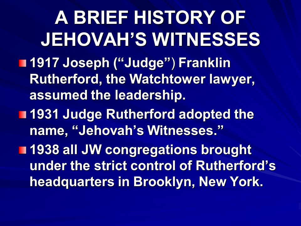 A BRIEF HISTORY OF JEHOVAH'S WITNESSES 1925 was prophesied by Rutherford to begin the Millennium.
