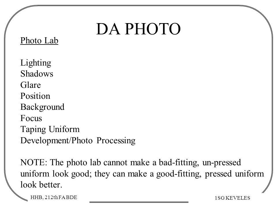 HHB, 212th FA BDE 1SG KEVELES DA PHOTO Photo Lab Lighting Shadows Glare Position Background Focus Taping Uniform Development/Photo Processing NOTE: Th