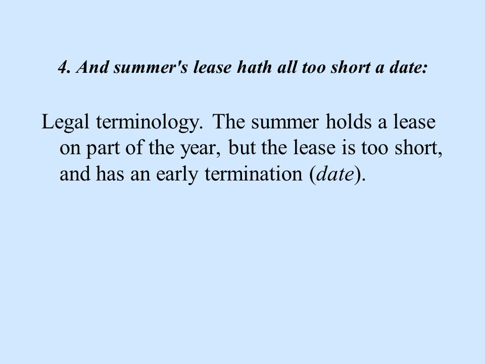 4. And summer s lease hath all too short a date: Legal terminology.