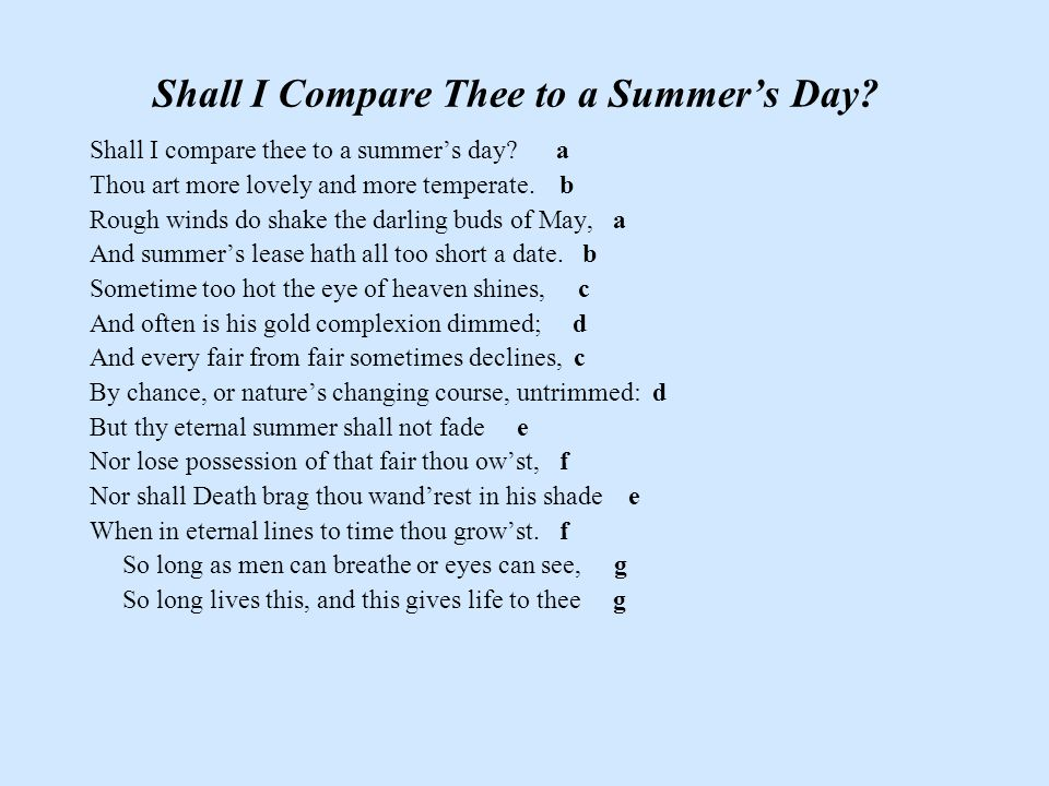 Shall I Compare Thee to a Summer's Day. Shall I compare thee to a summer's day.