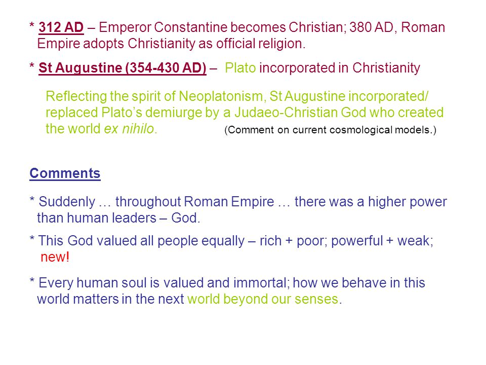 Comments (contd) * By fall of Roman Empire – corruption, being over-extended militarily, moral decadence – Christianity was established.