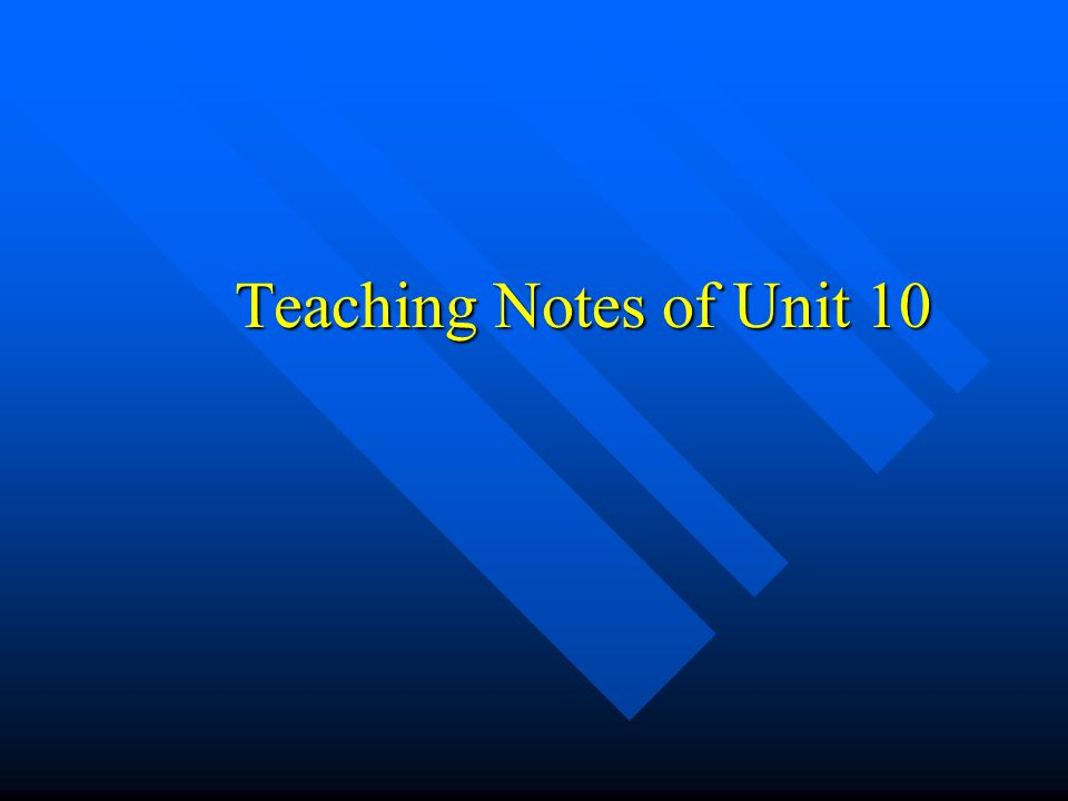 Teaching Notes of Unit 10