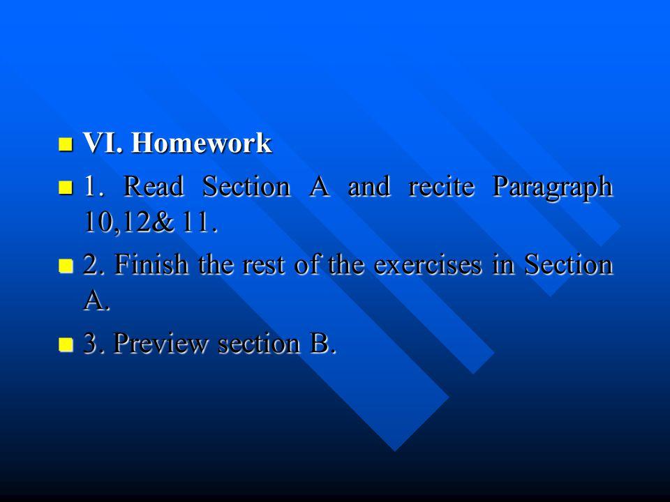 VI. Homework VI. Homework 1. Read Section A and recite Paragraph 10,12& 11.