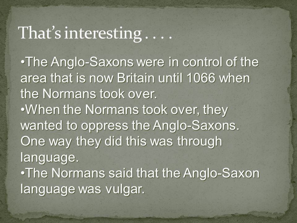 The Anglo-Saxons were in control of the area that is now Britain until 1066 when the Normans took over.The Anglo-Saxons were in control of the area that is now Britain until 1066 when the Normans took over.