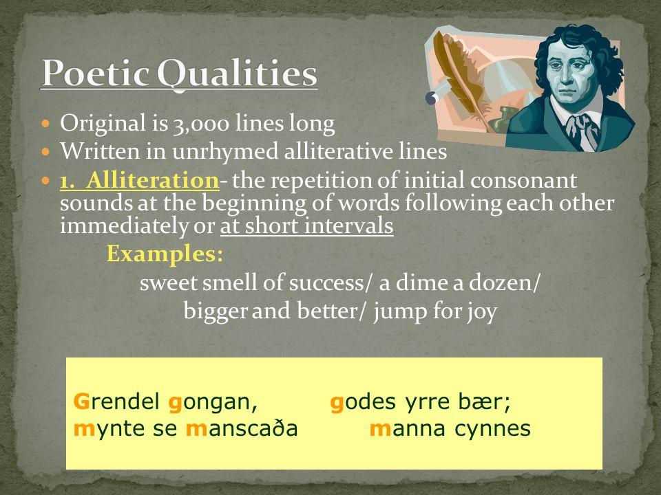 Original is 3,000 lines long Written in unrhymed alliterative lines 1.