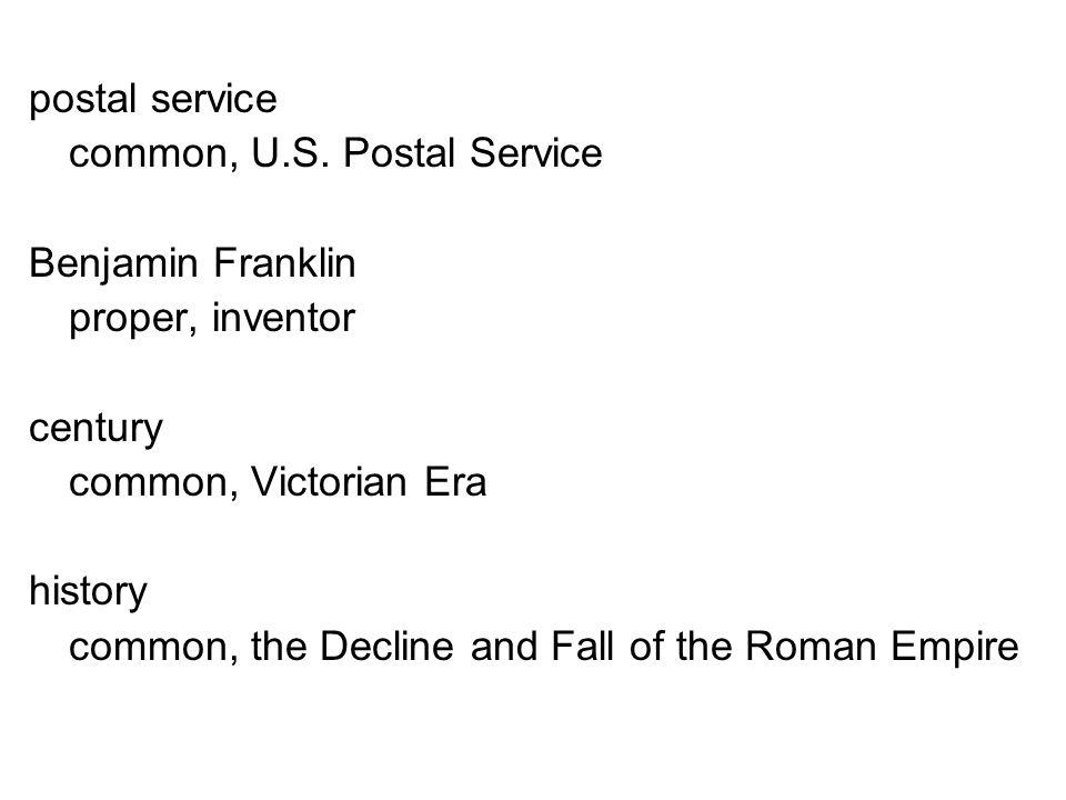 postal service common, U.S. Postal Service Benjamin Franklin proper, inventor century common, Victorian Era history common, the Decline and Fall of th
