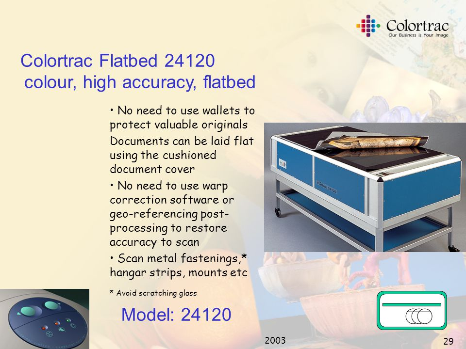 2003 28 Colortrac Flatbed 24120 Can accept almost any type of original e.g.