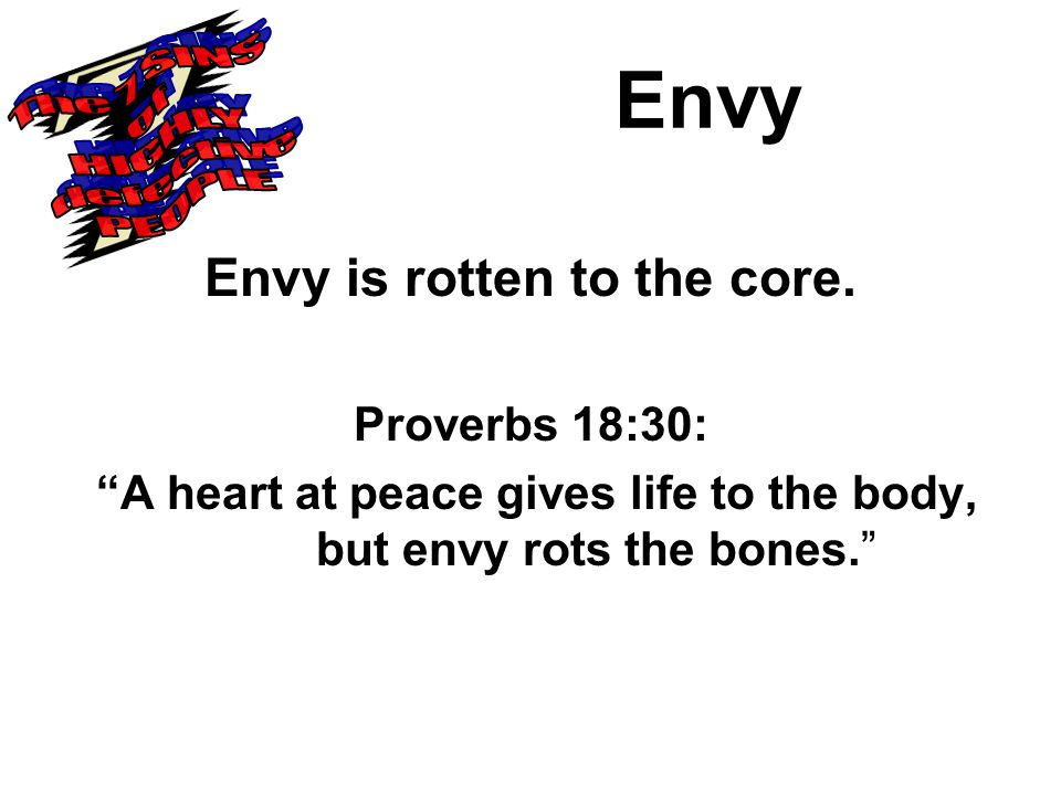 Envy Envy is rotten to the core.