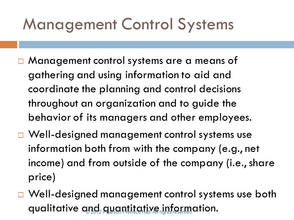 Management Control Systems  Management control systems are a means of gathering and using information to aid and coordinate the planning and control