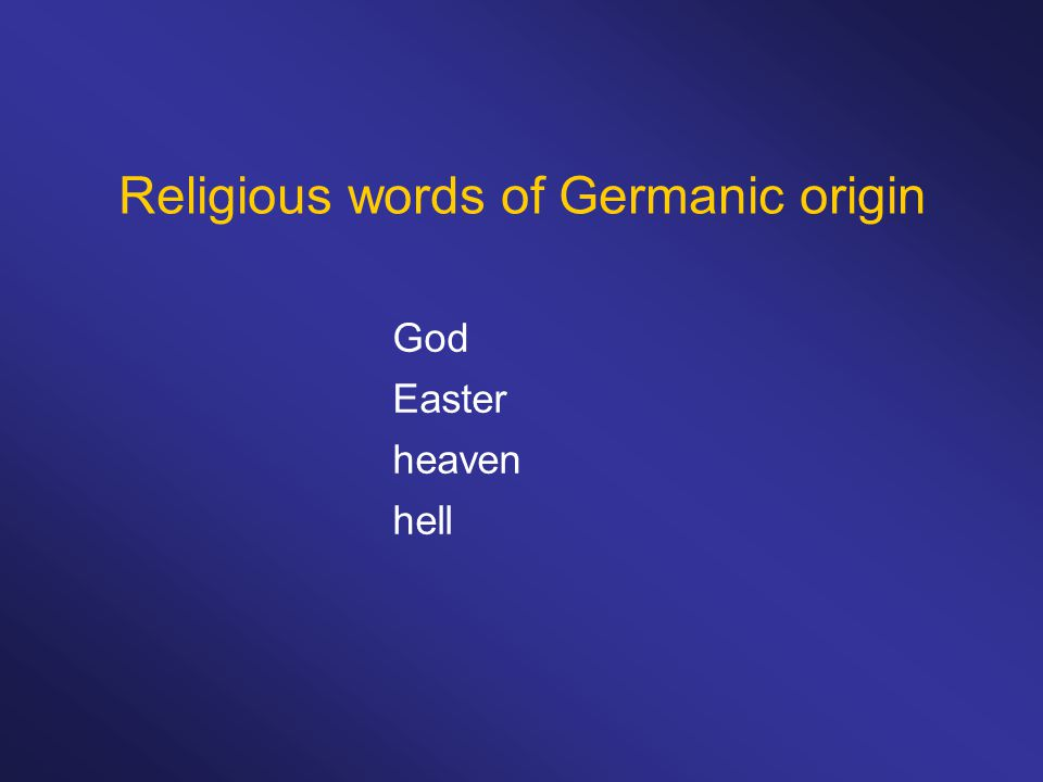 Religious words of Germanic origin God Easter heaven hell