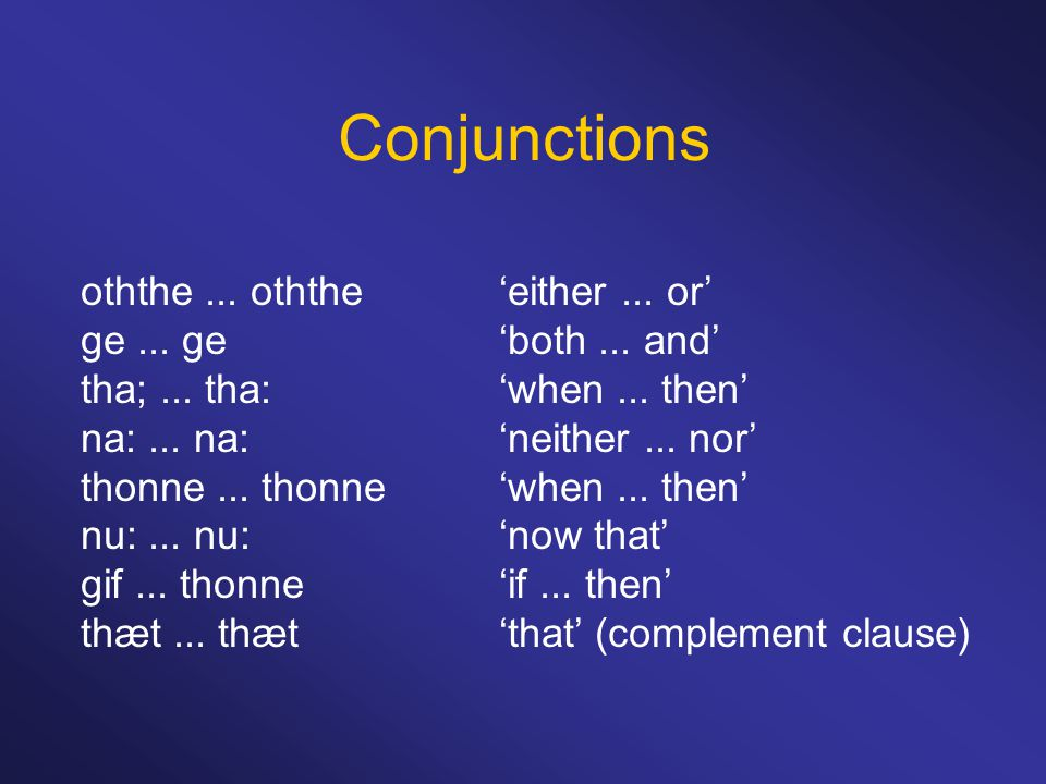 Conjunctions oththe... oththe'either... or' ge...