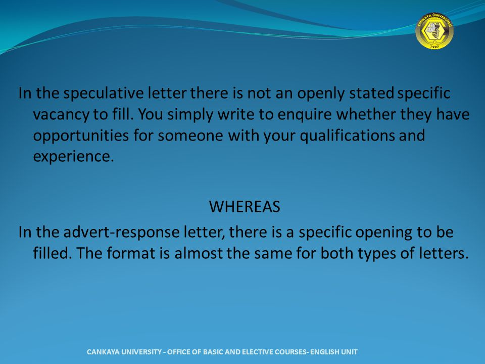 3) Variety: In order to write an effective letter, you should use a variety of sentence patterns and vocabulary items.