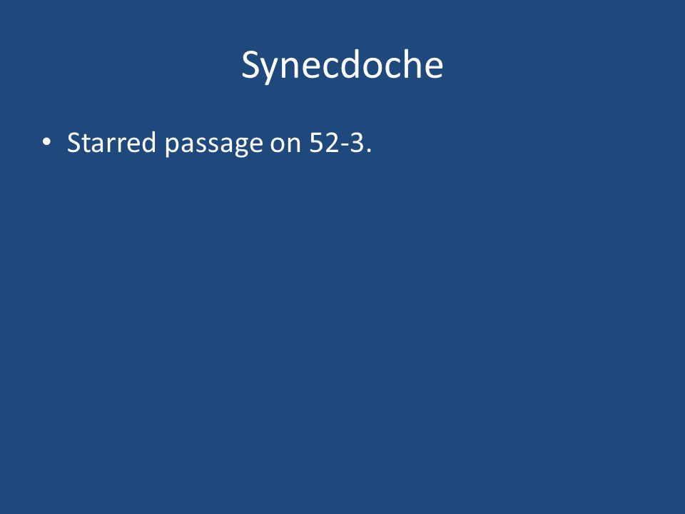 Synecdoche Starred passage on 52-3.