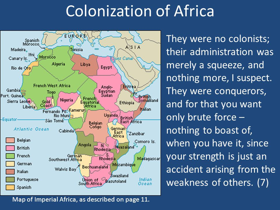 Colonization of Africa They were no colonists; their administration was merely a squeeze, and nothing more, I suspect.