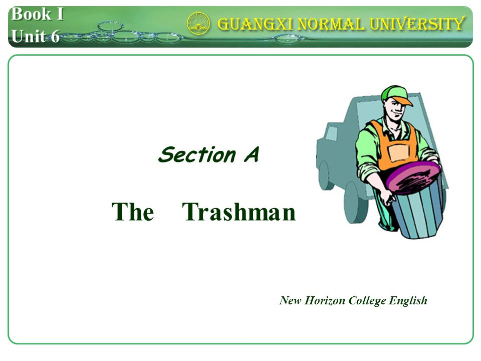 Book I Unit 6 Section A The Trashman New Horizon College English