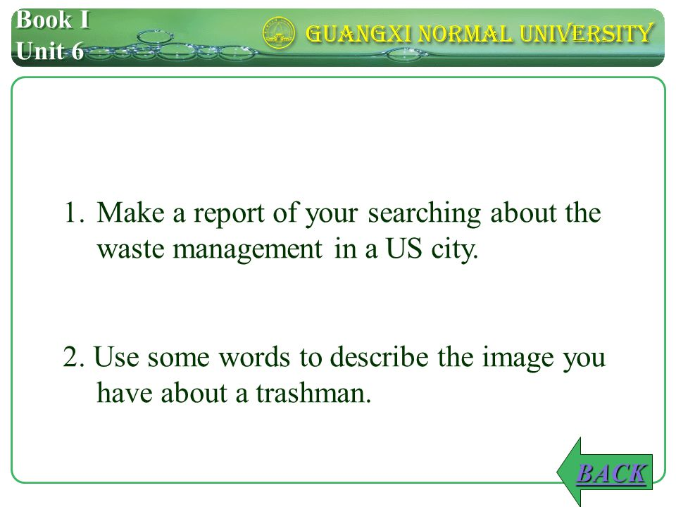 Book I Unit 6 1.Make a report of your searching about the waste management in a US city.