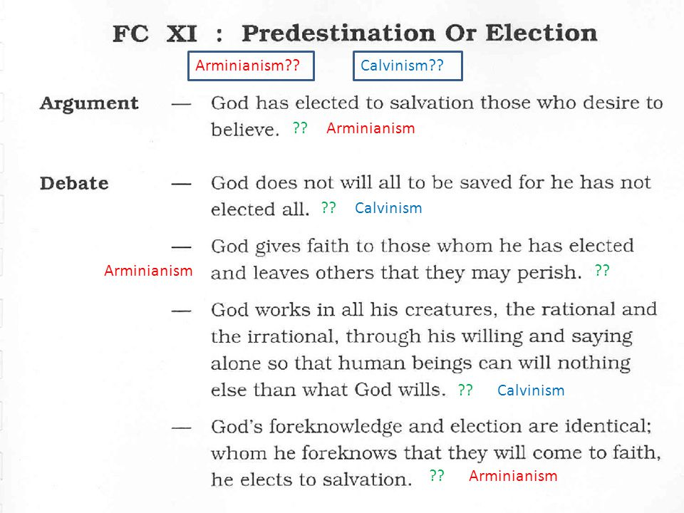 Arminianism Calvinism Arminianism Calvinism Arminianism Calvinism Arminianism