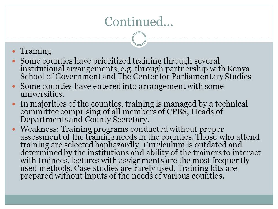 Continued… Training Some counties have prioritized training through several institutional arrangements, e.g.