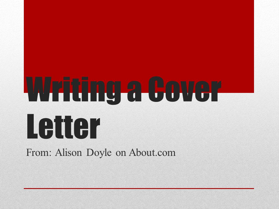 Writing a Cover Letter From: Alison Doyle on About.com