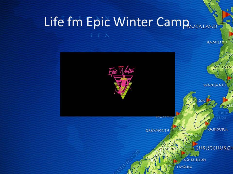 Life fm Epic Winter Camp