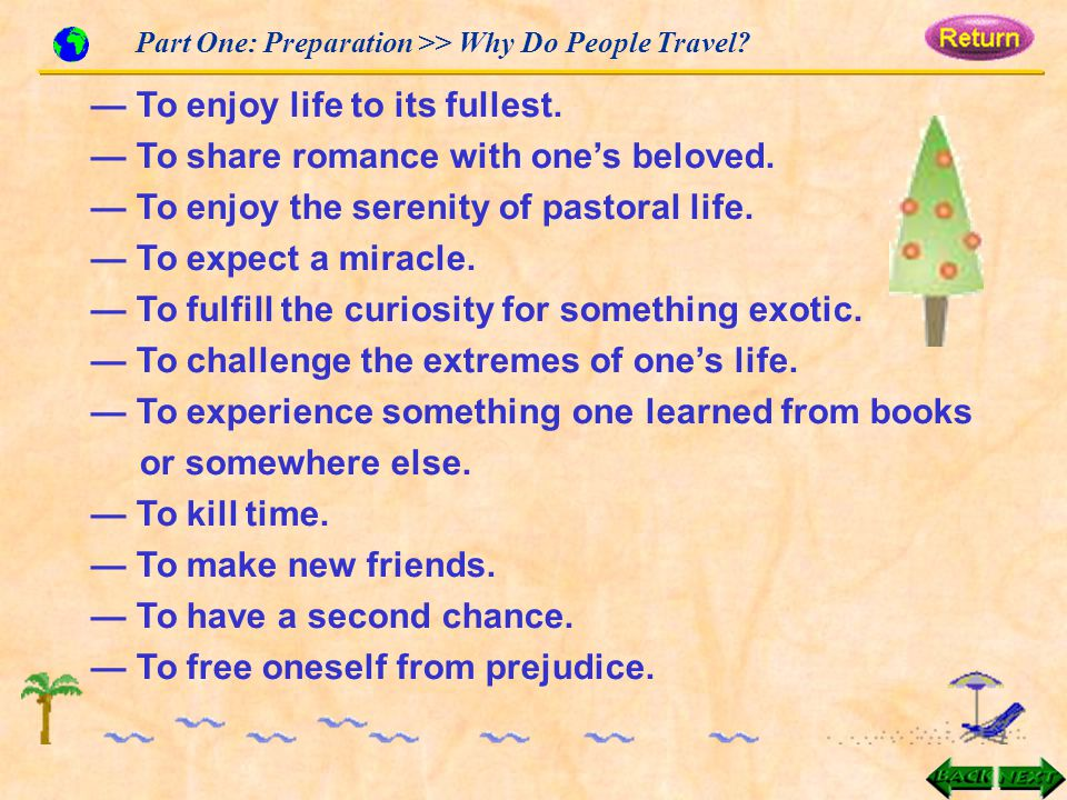 Part One: Preparation >> Why Do People Travel. — To enjoy life to its fullest.