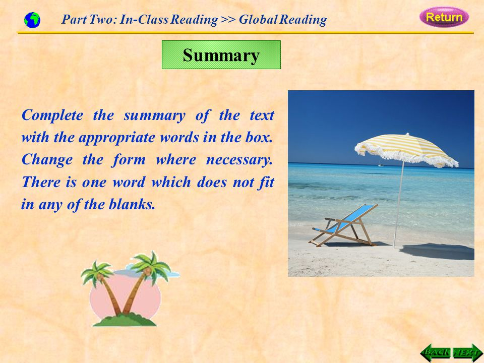 Part Two: In-Class Reading >> Global Reading Summary Complete the summary of the text with the appropriate words in the box.