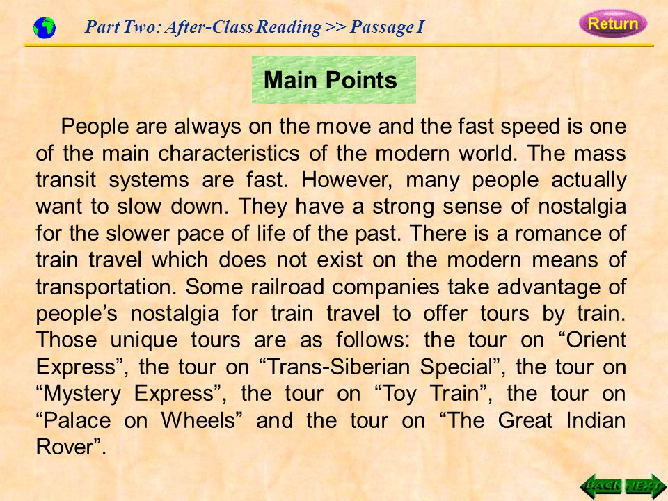 Part Two: After-Class Reading >> Passage I People are always on the move and the fast speed is one of the main characteristics of the modern world.