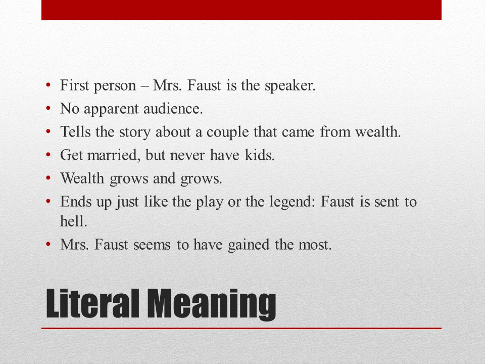 Figurative Meanings The lifestyle of Mr.and Mrs. Faust represent materialism.