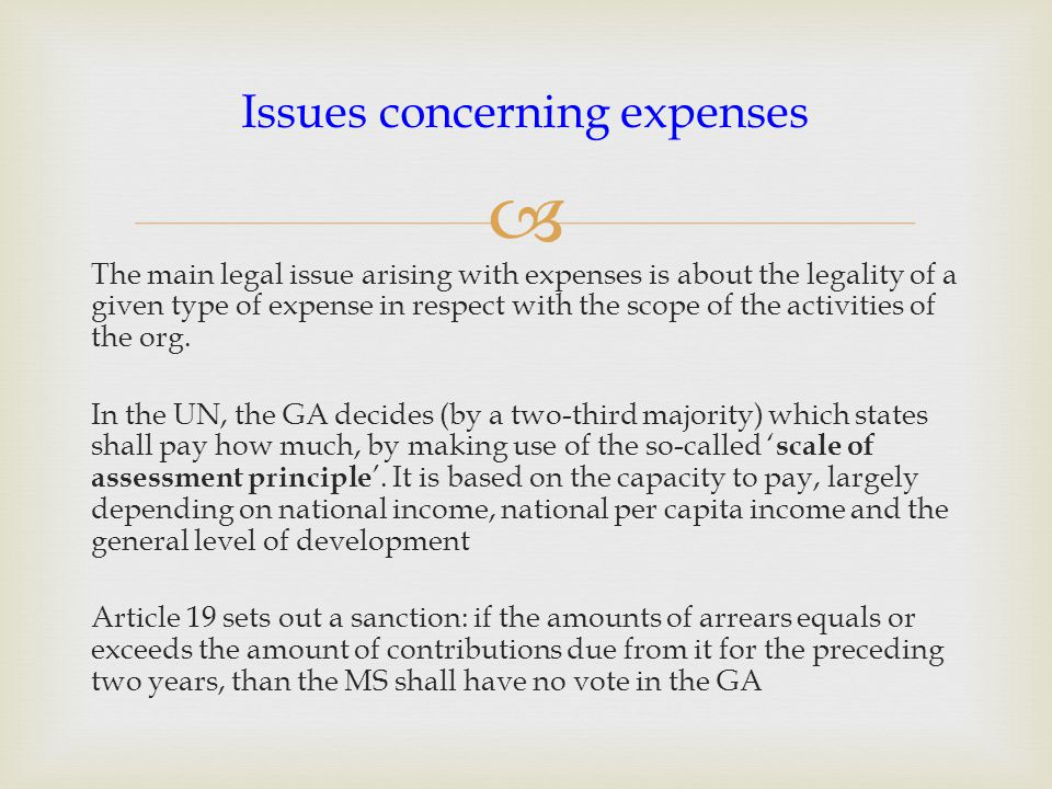  The main legal issue arising with expenses is about the legality of a given type of expense in respect with the scope of the activities of the org.