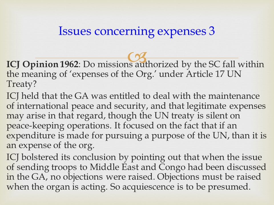  ICJ Opinion 1962 : Do missions authorized by the SC fall within the meaning of 'expenses of the Org.' under Article 17 UN Treaty.