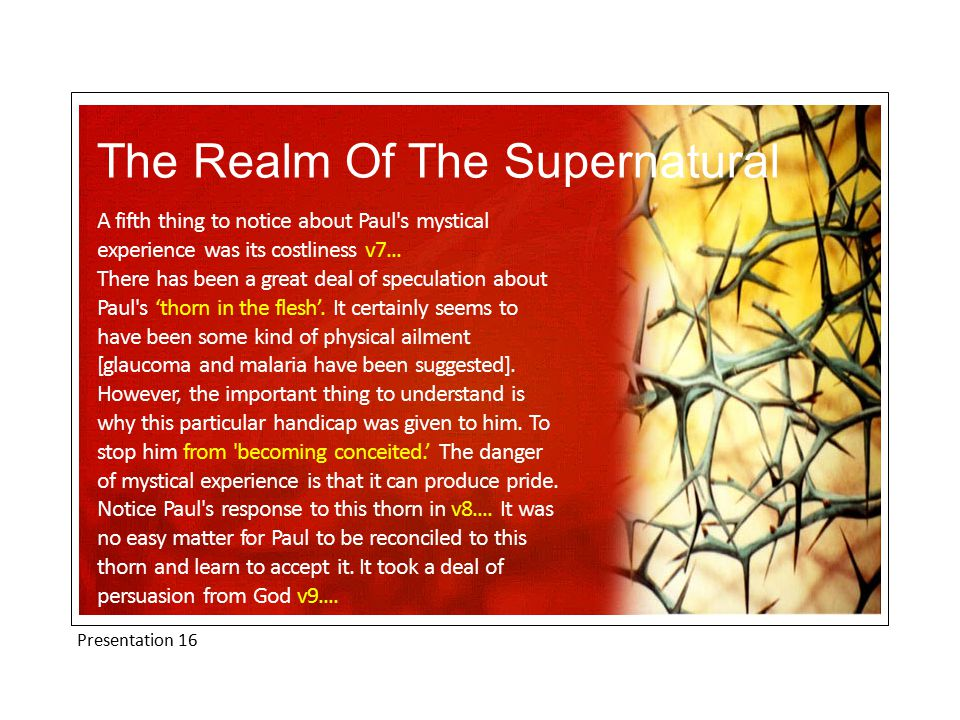 Presentation 16 The Realm Of The Supernatural A fifth thing to notice about Paul s mystical experience was its costliness v7...