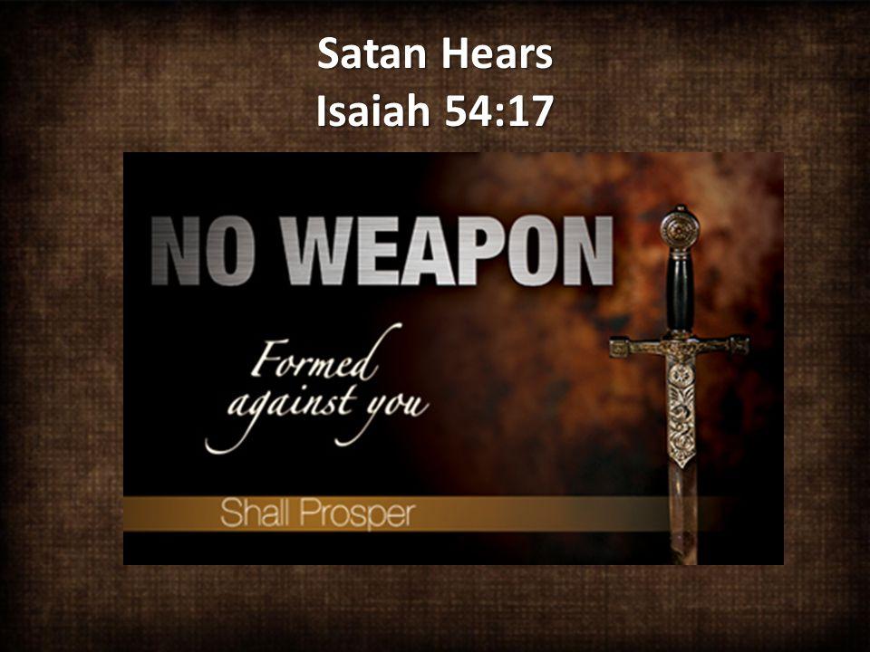 Satan Hears Isaiah 54:17