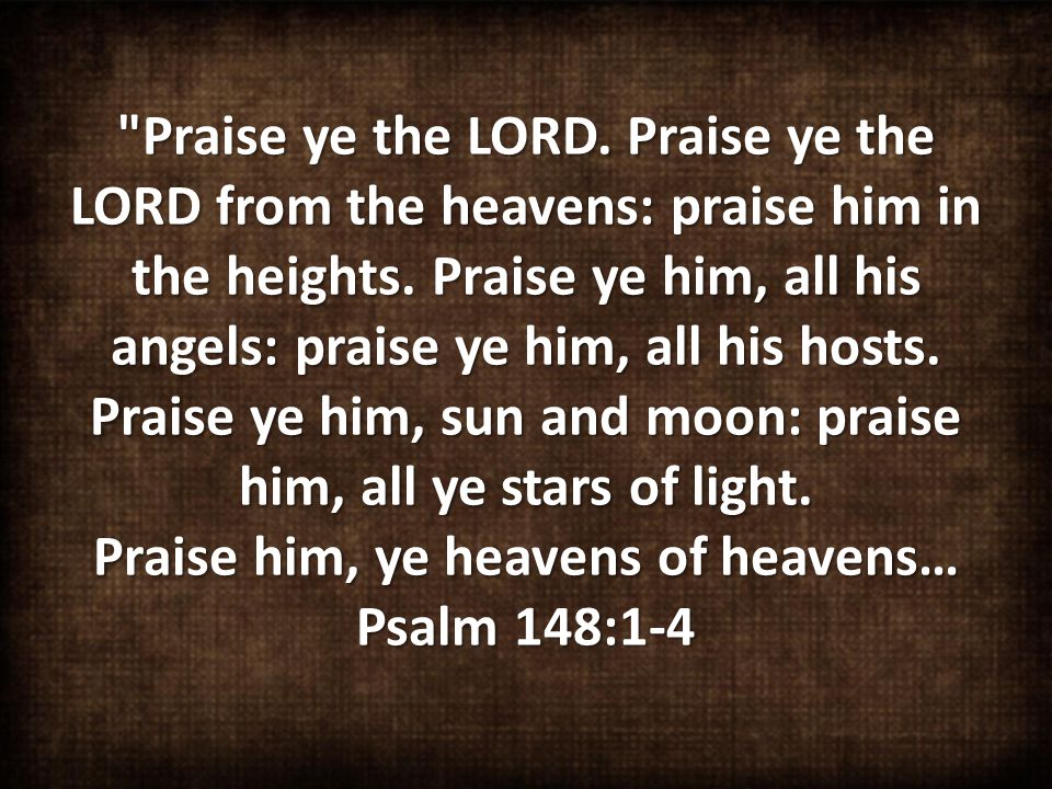 I will bless the LORD at all times: his praise shall continually be in my mouth.