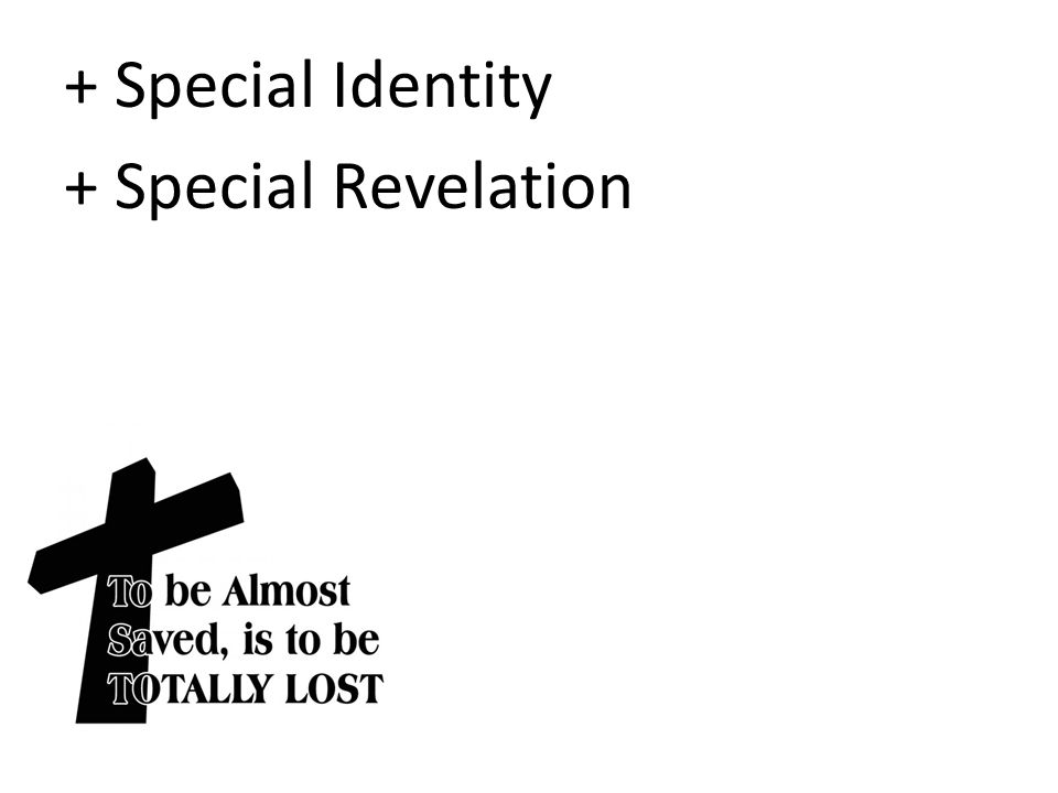 + Special Identity + Special Revelation