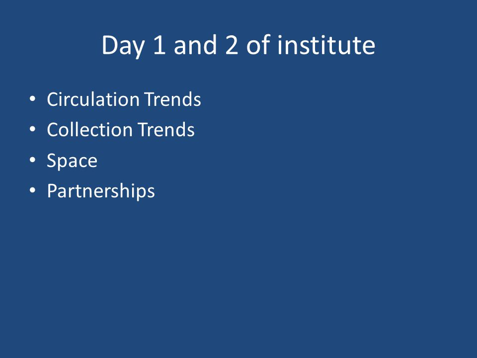 Day 1 and 2 of institute Circulation Trends Collection Trends Space Partnerships