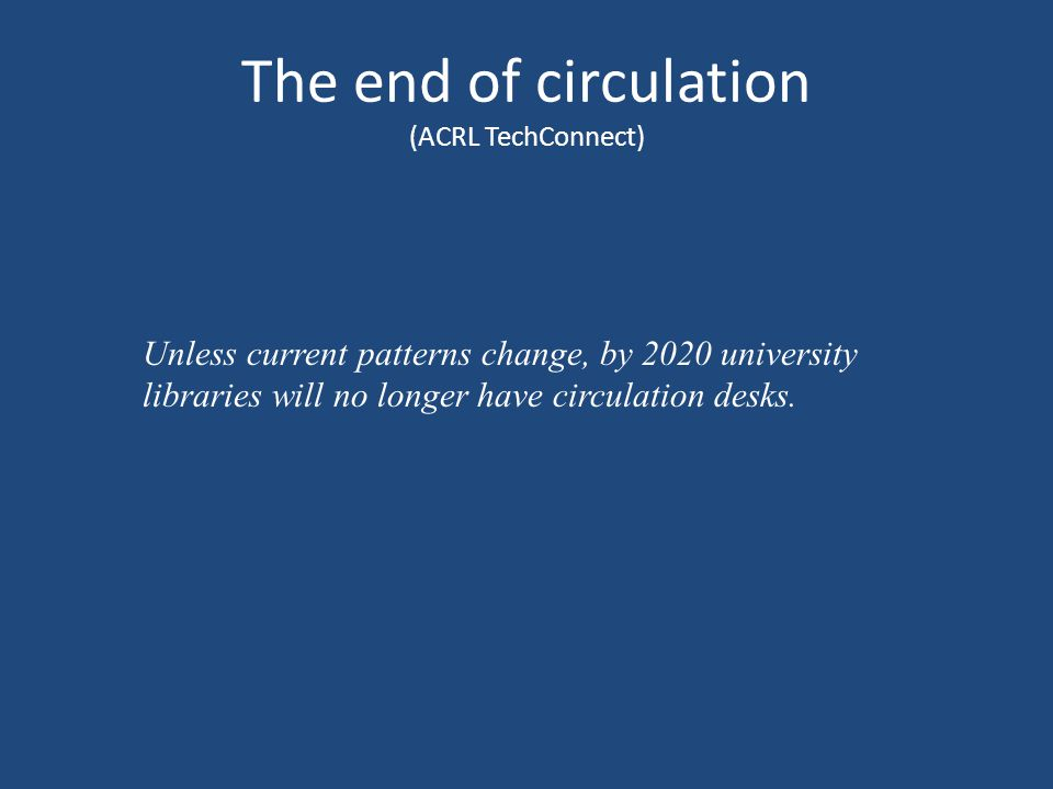 The end of circulation (ACRL TechConnect)