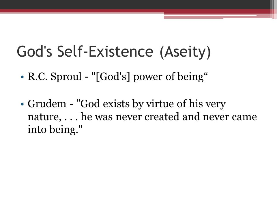 God s Self-Existence (Aseity) R.C.