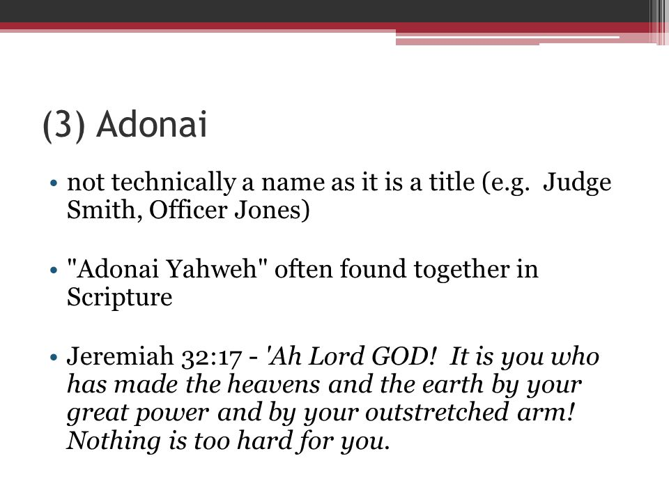 (3) Adonai not technically a name as it is a title (e.g.
