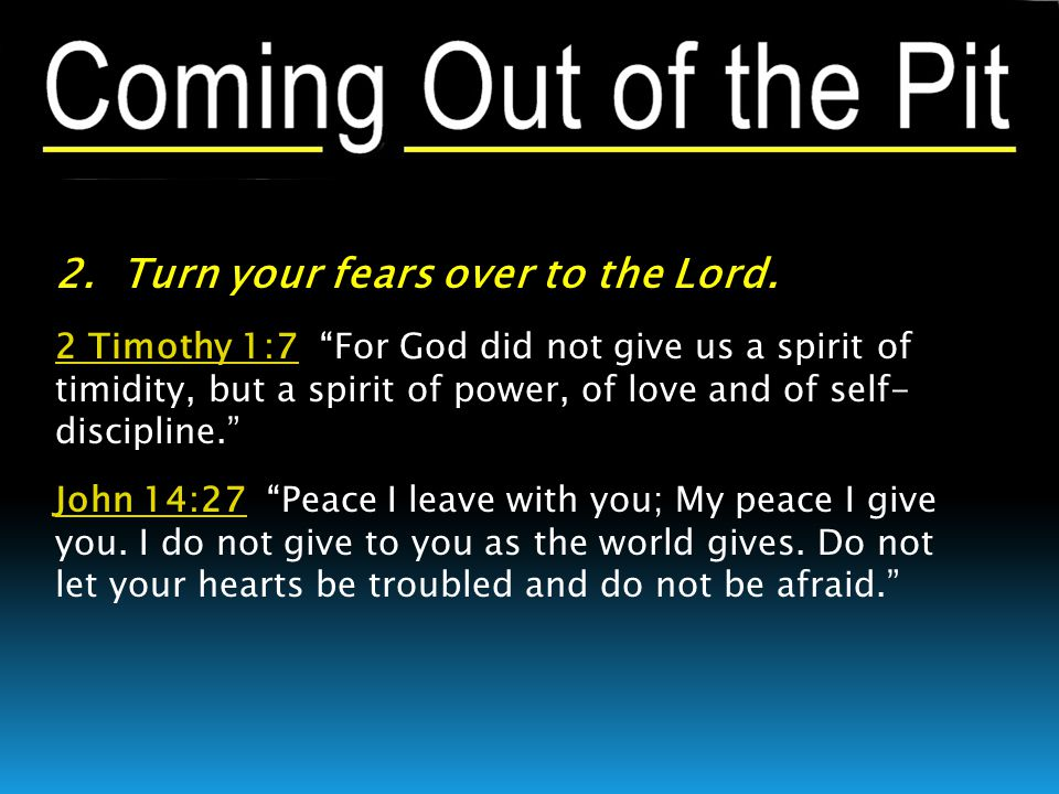 2. Turn your fears over to the Lord.