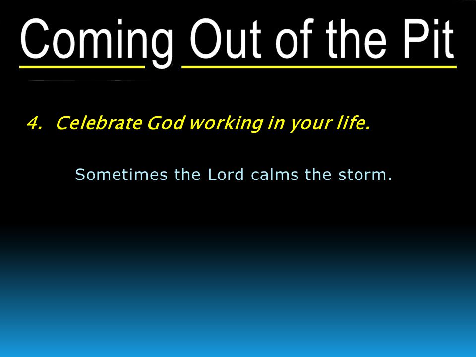 Sometimes the Lord calms the storm.