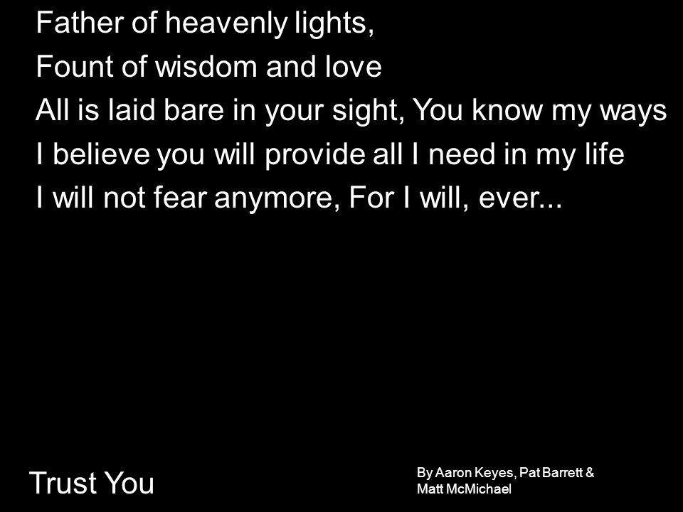 Trust You Trust You Jesus, Trust You with my life By Aaron Keyes, Pat Barrett & Matt McMichael