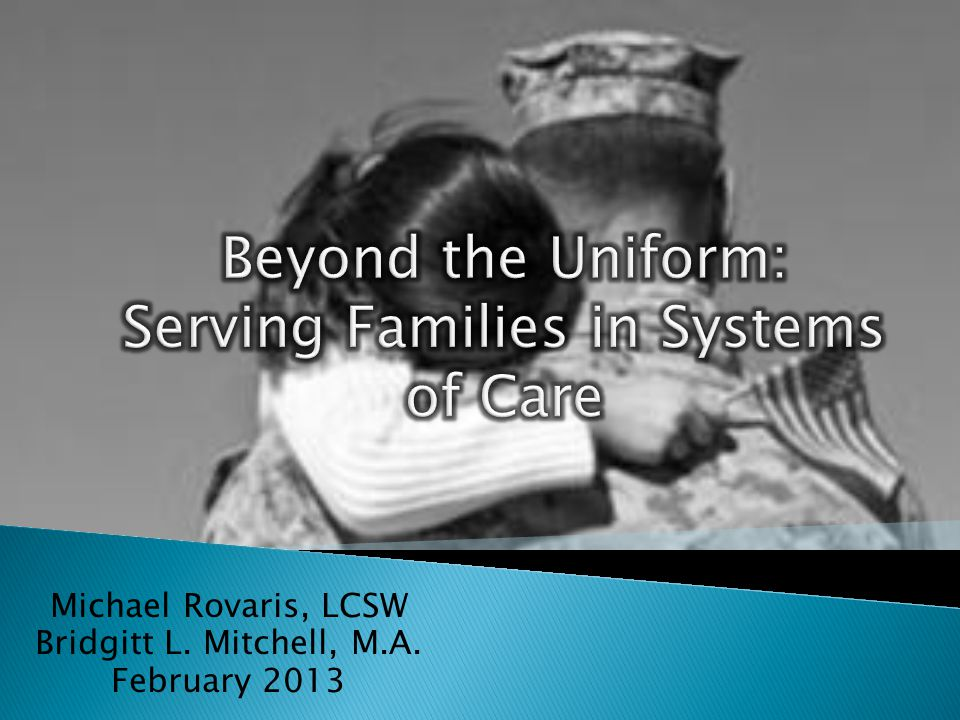  Participants will: ◦ Understand the key components that define military family culture ◦ Examine strategies for engaging military families in Systems of Care ◦ Examine strategies for identifying community resources available to military families ◦ Examine strategies for building working alliances with military families ◦ Practice tools for facilitating military family engagement