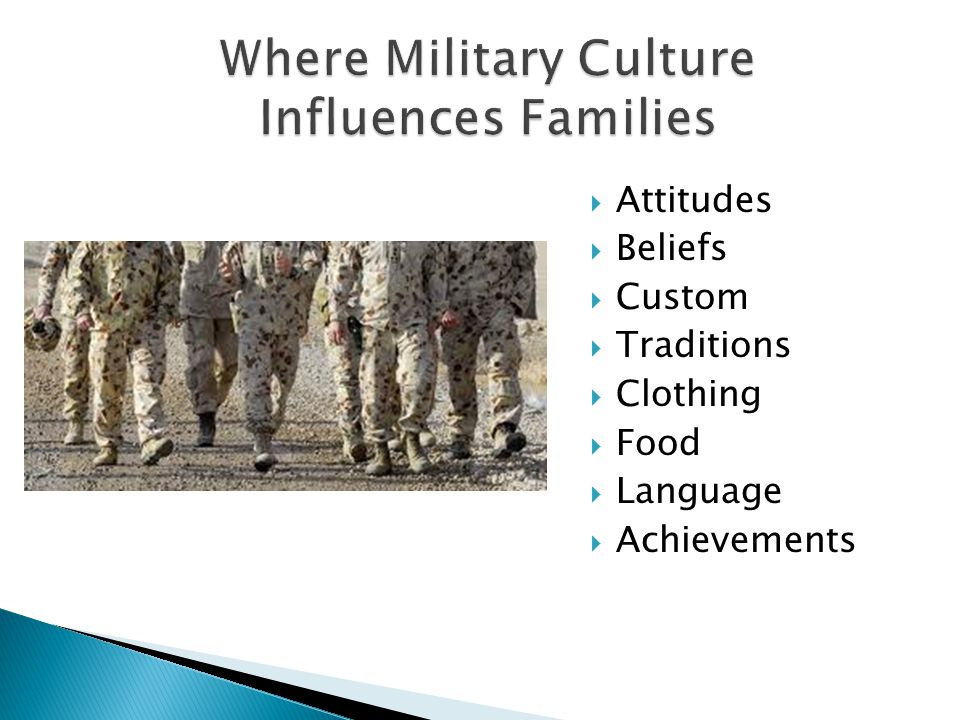  Understanding that there is no monolithic military service:  Five major branches: ◦ Army ◦ Air Force ◦ Navy ◦ Marines ◦ Coast Guard