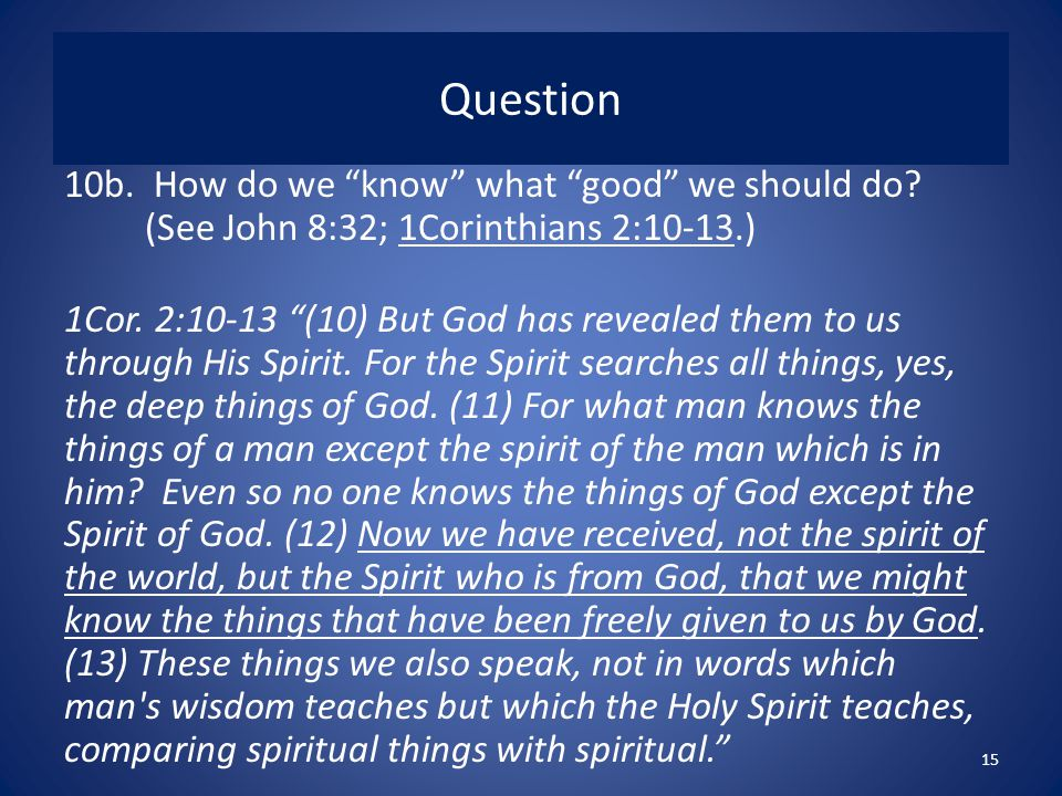 Question 10b. How do we know what good we should do.