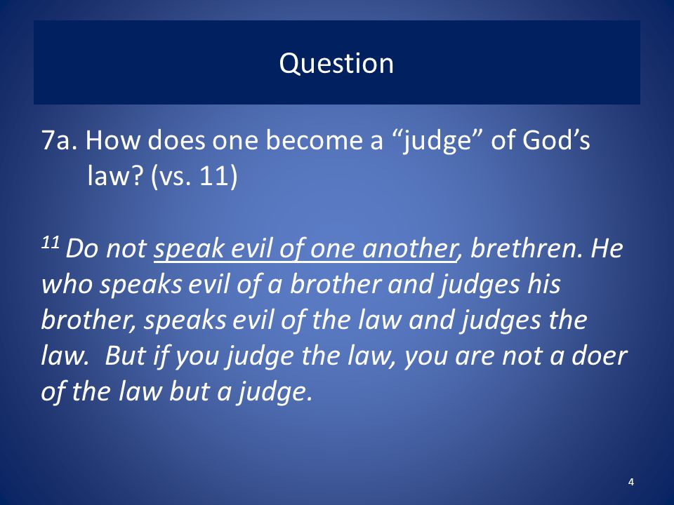 Question 7a. How does one become a judge of God's law.