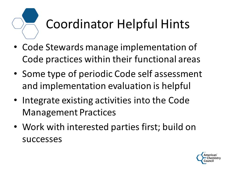 Coordinator Helpful Hints Code Stewards manage implementation of Code practices within their functional areas Some type of periodic Code self assessme