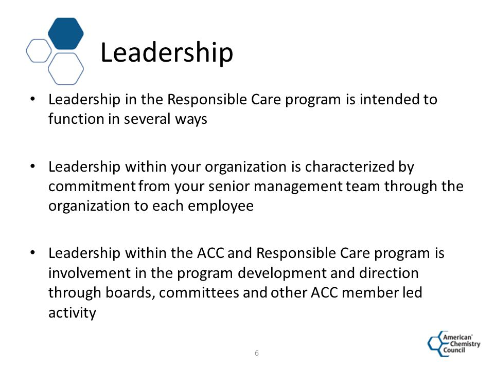 Leadership in the Responsible Care program is intended to function in several ways Leadership within your organization is characterized by commitment