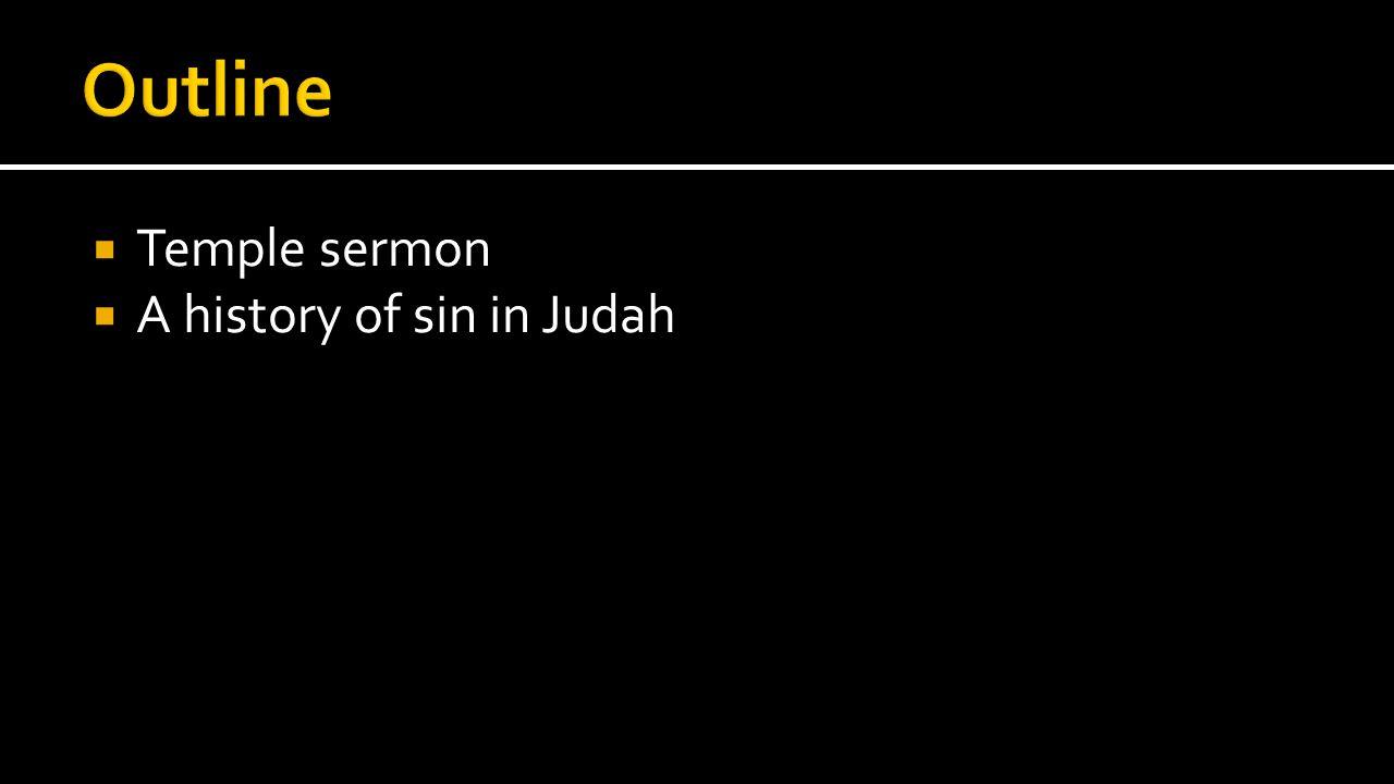  Temple sermon  A history of sin in Judah