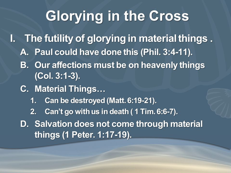 Glorying in the Cross II.Christians should glory in the cross.