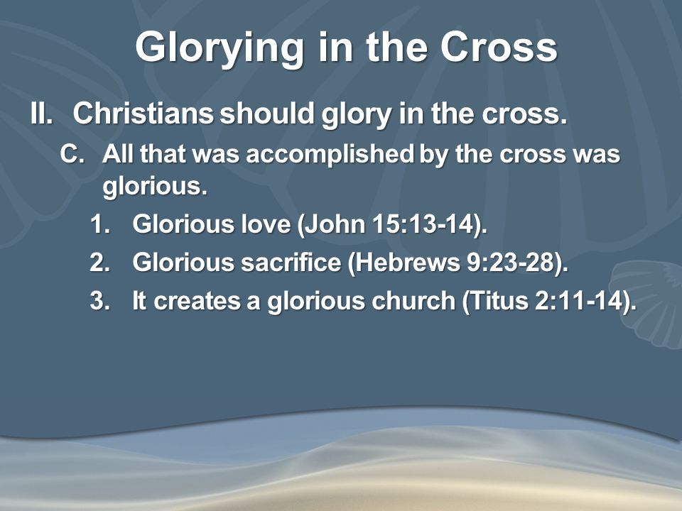 Glorying in the Cross III.Some implications of the cross.